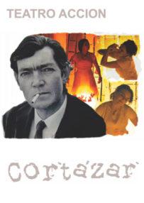 MER. 7/09: TEATRO ACCION : CORTÁZAR