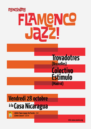Vend. 28/10: Rencontre Flamenca-Jazz avec TROVADOTRES (BE) & COLECTIVO ESTIMULO (ES)